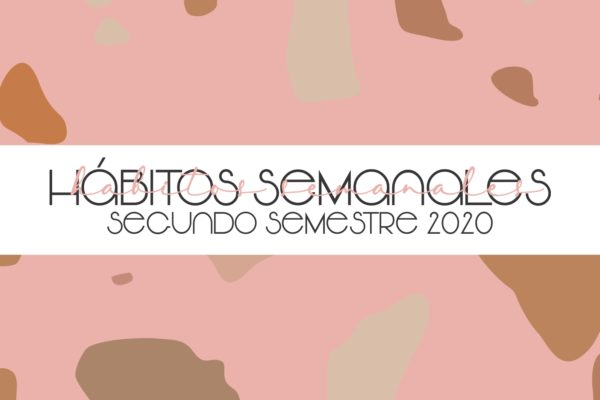 HÁBITOS SEMANALES, segundo semestre 2020